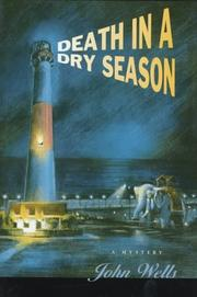 DEATH IN A DRY SEASON by John Wells