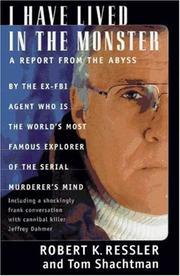 I HAVE LIVED IN THE MONSTER by Robert K. Ressler