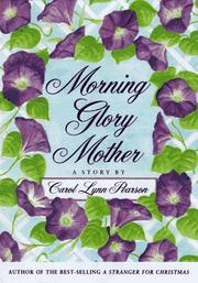 MORNING GLORY MOTHER by Carol Lynn Pearson