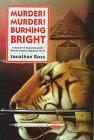 MURDER! MURDER! BURNING BRIGHT by Jonathan Ross