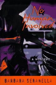 NO HUMAN INVOLVED by Barbara Seranella