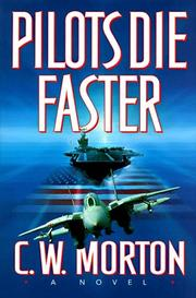 PILOTS DIE FASTER by C.W. Morton