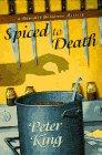 SPICED TO DEATH by Peter King