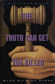 THE TRUTH CAN GET YOU KILLED by Mark Richard Zubro