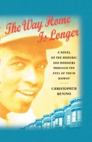 THE WAY HOME IS LONGER by Christopher Renino