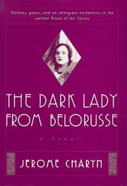 THE DARK LADY FROM BELORUSSE by Jerome Charyn