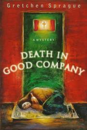DEATH IN GOOD COMPANY by Gretchen Sprague