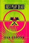 JUST PLAY DEAD by Dan Gordon