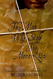 THE MAN WHO STOLE THE MONA LISA by Robert Noah