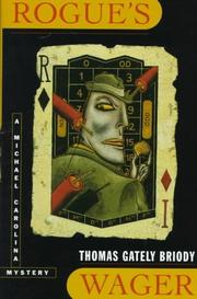 ROGUE'S WAGER by Thomas Gately Briody