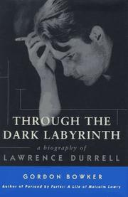 THROUGH THE DARK LABYRINTH by Gordon Bowker