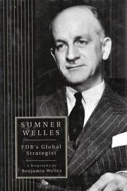 SUMNER WELLES by Benjamin Welles
