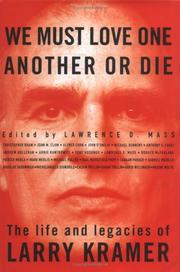 WE MUST LOVE ONE ANOTHER OR DIE by Lawrence D. Mass