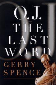 O.J.: THE LAST WORD by Gerry Spence