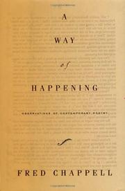 A WAY OF HAPPENING by Fred Chappell
