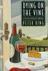 DYING ON THE VINE by Peter King