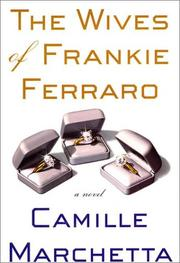 THE WIVES OF FRANKIE FERRARO by Camille Marchetta