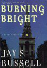 BURNING BRIGHT by Jay S. Russell