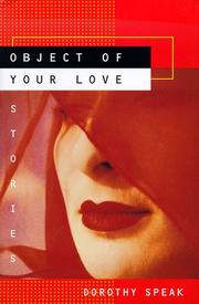 OBJECT OF YOUR LOVE by Dorothy Speak
