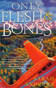 ONLY FLESH AND BONES by Sarah Andrews