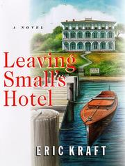 LEAVING SMALL'S HOTEL by Eric Kraft