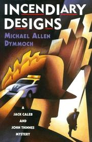 INCENDIARY DESIGNS by Michael Allen Dymmoch
