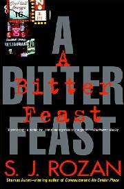 A BITTER FEAST by S.J. Rozan