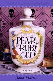 THE PEARL OF RUBY CITY by Jana Harris