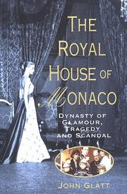 THE ROYAL HOUSE OF MONACO by John Glatt
