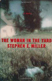 THE WOMAN IN THE YARD by Stephen Miller