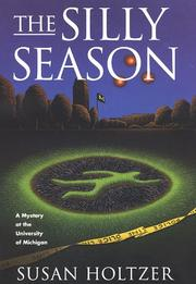 THE SILLY SEASON by Susan Holtzer