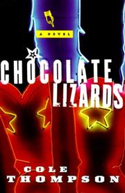 CHOCOLATE LIZARDS by Cole Thompson