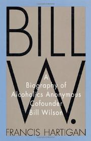 BILL W. by Francis Hartigan