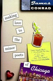 MAKING LOVE TO THE MINOR POETS OF CHICAGO by James Conrad