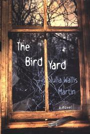 THE BIRD YARD by Julia Wallis Martin