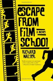 ESCAPE FROM FILM SCHOOL by Richard Walter