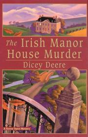 THE IRISH MANOR HOUSE MURDER by Dicey Deere
