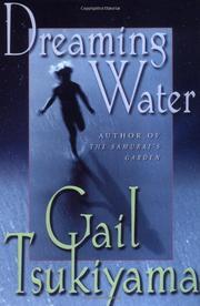 DREAMING WATER by Gail Tsukiyama