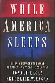 WHILE AMERICA SLEEPS by Donald Kagan