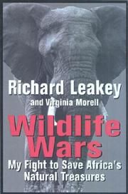 WILDLIFE WARS by Richard Leakey