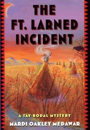 THE FT. LARNED INCIDENT by Mardi Oakley Medawar
