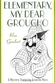 ELEMENTARY, MY DEAR GROUCHO by Ron Goulart