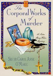 THE CORPORAL WORKS OF MURDER by Carol Anne O'Marie