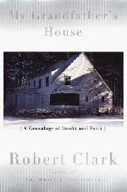 MY GRANDFATHER'S HOUSE by Robert Clark