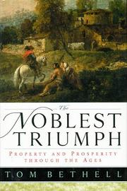 THE NOBLEST TRIUMPH by Tom Bethell