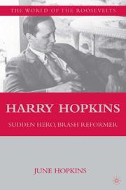 HARRY HOPKINS: SUDDEN HERO, BRASH REFORMER by June Hopkins