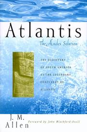 ATLANTIS: THE ANDES SOLUTION by J.M. Allen