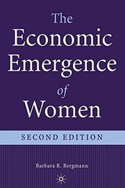 THE ECONOMIC EMERGENCE OF WOMEN by Barbara R. Bergmann