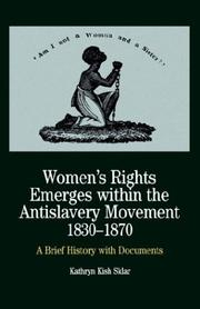 WOMEN'S RIGHTS EMERGES WITHIN THE ANTISLAVERY MOVEMENT, 1830-1870 by Kathryn Kish Sklar