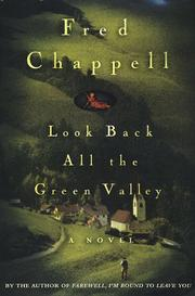 LOOK BACK ALL THE GREEN VALLEY by Fred Chappell